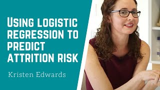How to improve employee retention with logistic regression | Kristen Edwards