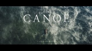 The Canoe | Canadian Canoe Culture | Trailer