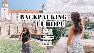 Backpacking Europe! | Exploring Berlin, Vienna, Bratislava, Prague, & Budapest!
