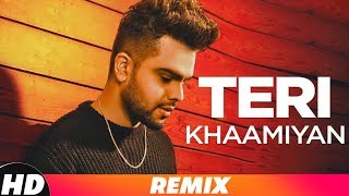 Akhil | Teri Khaamiyan (Remix) | Jaani | B Praak | Dj Max Aceax | Latest Remix Songs 2018