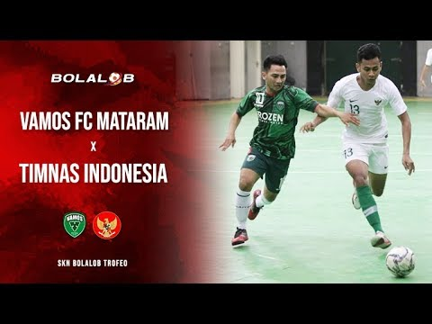 Highlight : Vamos Mataram Vs Timnas Futsal Indonesia (1-6) - SKN Bolalob Trofeo