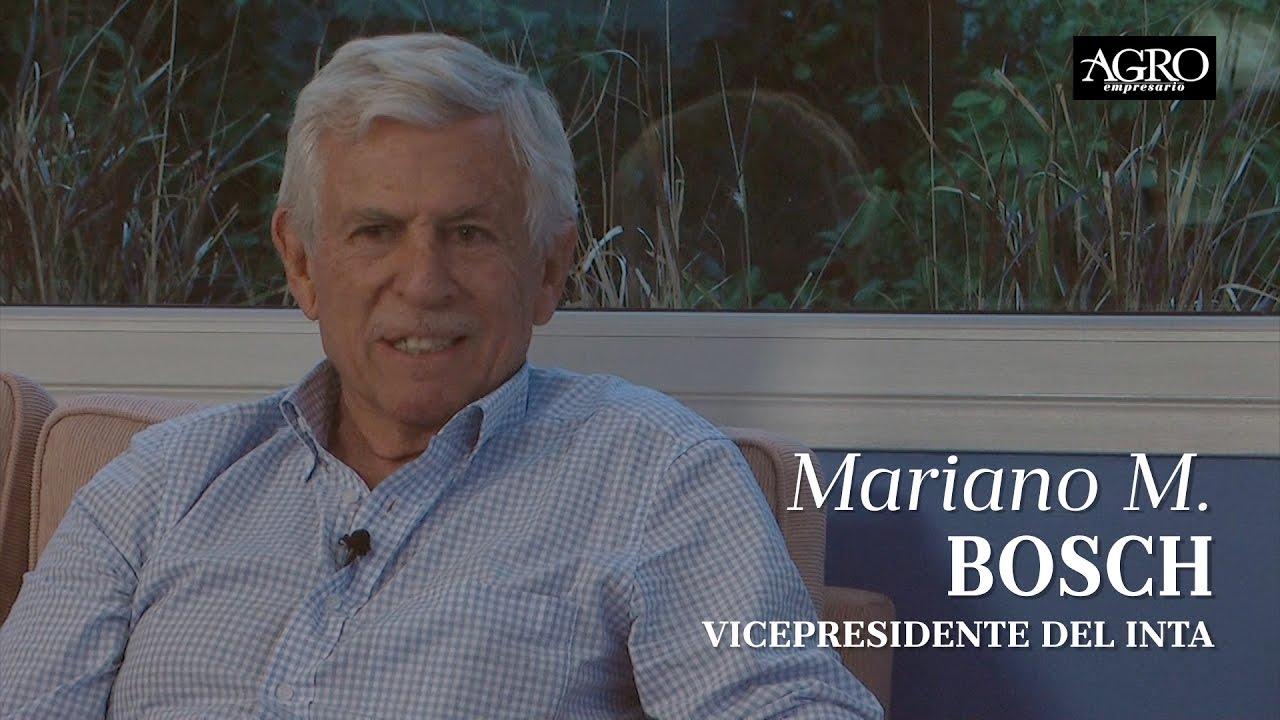 Mariano M. Bosch - Vicepresidente del INTA