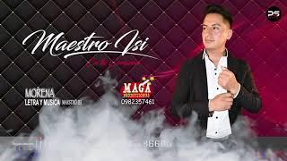 MAESTRO ISI - MORENA (Audio Oficial) Primicia 2019