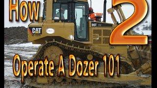 How 2 Operate A Cat D6 Dozer