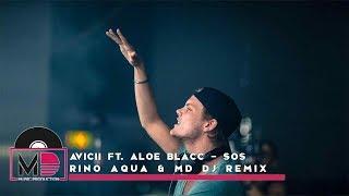 Avicii Ft. Aloe Blacc   SOS (Rino Aqua & MD Dj Remix)
