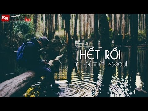 Hết Rồi - Mr. Đùm ft. Kaisoul [ Video Lyrics ] @@
