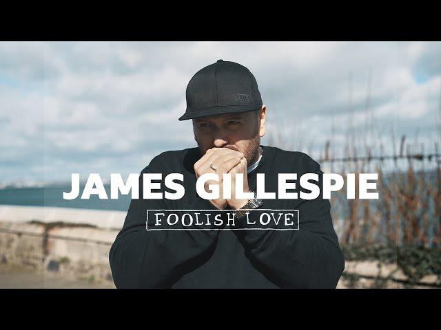 Foolish Love - James Gillespie