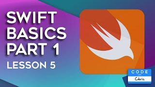 Swift Tutorial Basics (2019) - Lesson 5
