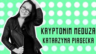 "Katarzyna Piasecka - ""Kryptonim meduza"" (2010)"