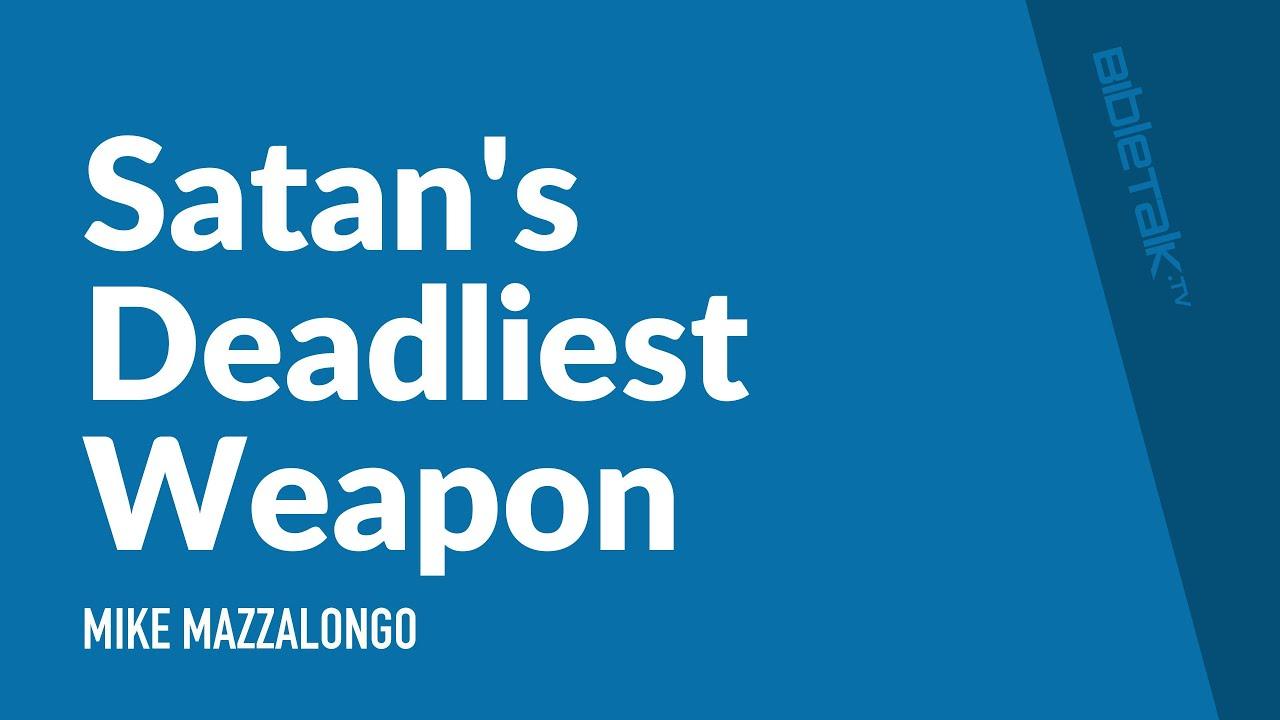 Satan's Deadliest Weapon