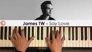 James TW   Say Love  (Piano Cover) | Patreon Dedication #392