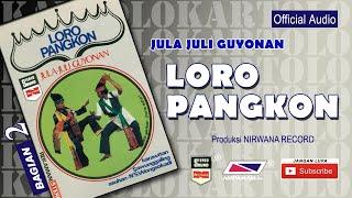 LORO PANGKON , Jula Juli Kartolo - Bagian 2 (Habis)