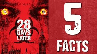 28 Days Later (2002) Five Facts