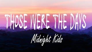 Midnight Kids   Those Were The Days (Lyrics) Ft. Jared Lee