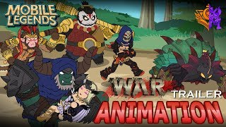 MOBILE LEGENDS ANIMATION #34 - THE WAR TRAILER