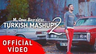 Onur BAYRAKTAR   Turkish Mashup 2 (Official Video)