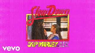 Skip Marley, H.E.R. - Slow Down (Audio)