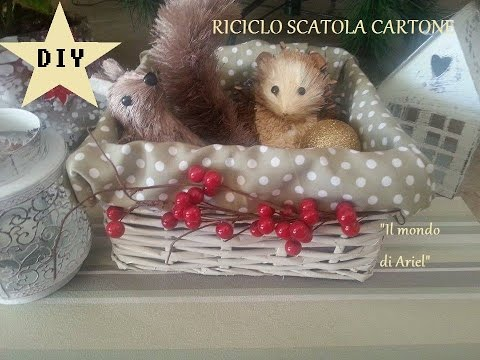 RICICLO SCATOLA CARTONE in CESTINO NATALIZIO,idea regalo fai da te