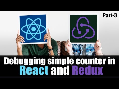 Learn Debugging simple counter in React and Redux | Part 3 | Eduonix