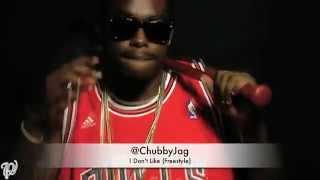 Chubby Jag - I Don't Like (Freestyle)