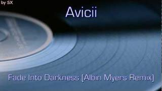 Avicii - Fade Into Darkness (Albin Myers Remix)