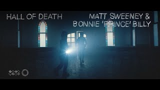 "Matt Sweeney & Bonnie ""Prince"" Billy – ""Hall of Death"""