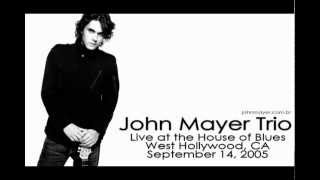 10 Gravity - John Mayer Trio (Live at the House Of Blues, September 14, 2005)