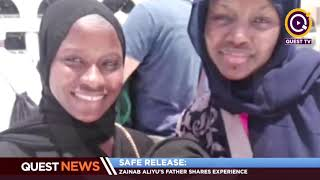 SAFE RELEASE; ZAINAB ALIYU'S FATHER SHARES EXPERIENCE