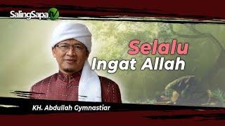 KH. Abdullah Gymnastiar - Selalu Ingat Allah