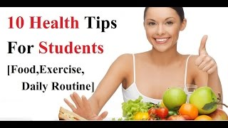 10 Must Know Health Tips for Students [ Food, Exercise and Daily routine ]