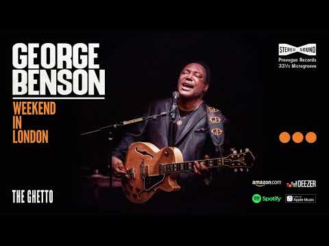 George Benson - The Ghetto (Weekend In London) online metal music video by GEORGE BENSON