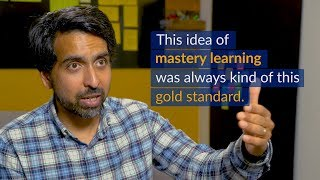 Sal Khan's thoughts on mastery learning