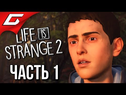 LIFE is STRANGE 2 ➤ Прохождение Эп.1 #1 ➤ НОВАЯ ИГРА С ДУШОЙ