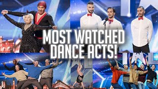 MOST WATCHED dance acts of all time! | Britain's Got Talent