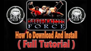 How To Download And Install Fighting Force Game ( Full Tutorial )