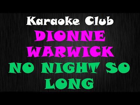 DIONNE WARWICK - NO NIGHT SO LONG ( KARAOKE )