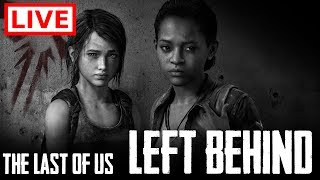 [LIVE] 🔴  Left Behind DLC - The Last of Us Remastered [PS4 Pro]