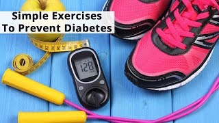 Simple Exercises To Prevent Diabetes | Boldsky