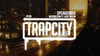 Bassnectar - Speakerbox ft. Lafa Taylor