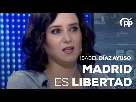 Isabel Díaz Ayuso: Madrid es libertad