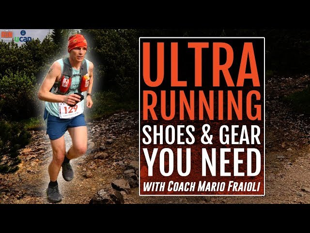 Ultra Running Shoes & Gear You Need with Mario Fraioli