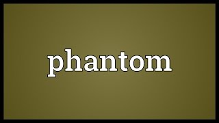 Phantom Meaning