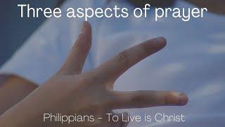 Three aspects of prayer. Philippians 1:10