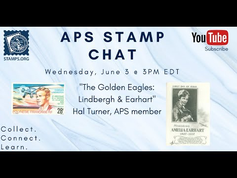 APS Stamp Chat: The Golden Eagles: Lindberg & Earhart with Hal Turner
