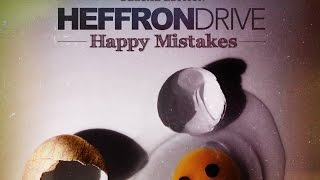 Heffron Drive - Art of Moving On (Official Audio)