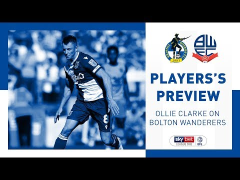 Match Preview - Ollie Clarke - Bolton Wanderers