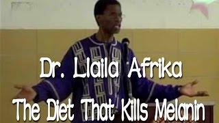 Dr. Llaila Afrika: The Diet That Kills Melanin
