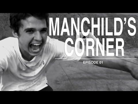 Manchild's Corner | Episode 01