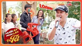 Loạt game sân khấu cực hài cùng Trường Giang trong Muốn Ăn Phải Lăn Vào Tết