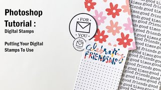 Photoshop Tutorial | Digital Stamps | Putting Your Stamps To Use | For Memory Keepers
